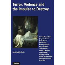 Terror, Violence and the Impulse to Destroy -   Perspectives from Analytical Psychology - edited by John Beebe (Paperback)