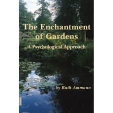 The Enchantment of Gardens -   A Psychological Approach