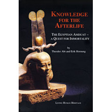 Knowledge for the Afterlife -   The Egyptian Amduat