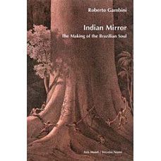 Indian Mirror -   The Making of the Brazilian Soul
