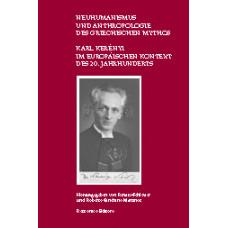 Neuhumanismus und Anthropologie des Griechischen Mythos - Im Europäischen Kontext des 20. Jahrhunderts