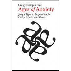 Ages of Anxiety: Jung's Types as Inspiration for Poetry, Music, and Dance