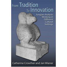 From Tradition to Innovation: Jungian Analysts Working in Different Cultural Settings