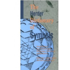 The Herder Dictionary of Symbols -   Symbols from Art, Archaeology, Mythology, Literature, and Religion