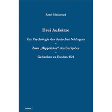 """Drei Aufsätze: Zur Psychologie des deutschen Schlagers / Zum """"Hippolytos"""" des Euripides / Gedanken zu Exodus 4/24"""