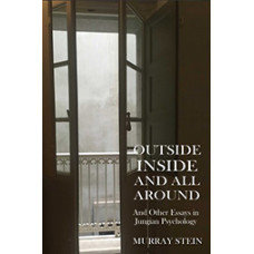 Outside Inside and All Around and Other Essays in Jungian Psychology
