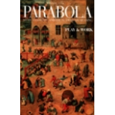 Parabola 21:4 -   Play and Work