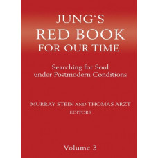 Jung's Red Book for our Time: Searching for Soul under Postmodern Conditions Vol. 3