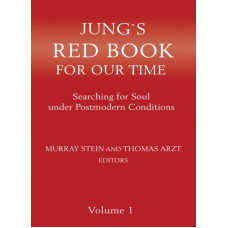 Jung's Red Book for our Time: Searching for Soul under Postmodern Conditions, Vol. 1
