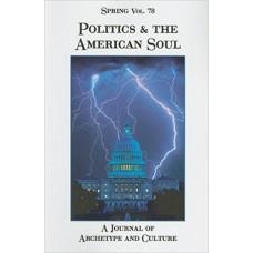 Spring 78 - 2007 -   Politics & The American Soul