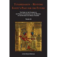Tutankhamun - Reviving Egypt's Past for the Future