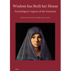 Wisdom has Built her House - Psychological Aspects of the Feminine