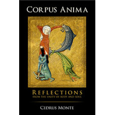 Corpus Anima: Reflections from the Unity of Body and Soul