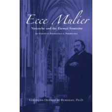 Ecce Mulier - Nietzsche and the Eternal Feminine