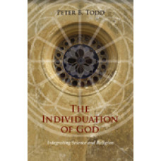 The Individuation of God: Integrating Science and Religion