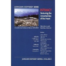 Intimacy: Venturing the Uncertainties of the Heart - Jungian Odyssey Series 2008, Vol. I