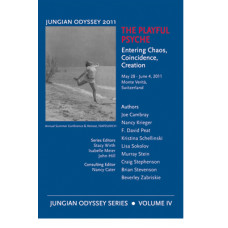 The Playful Psyche: Entering Chaos, Coincidence, Creation - Jungian Odyssey Series 2011, Vol. IV