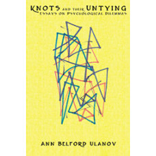 Knots and Their Untying - Essays on Psychological Dilemmas
