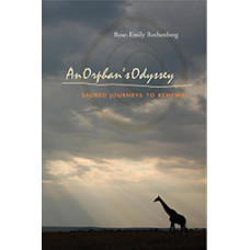 An Orphan's Odyssey: Sacred Journeys to Renewal