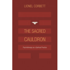 The Sacred Cauldron: Psychotherapy as a Spiritual Practice