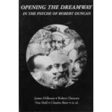 Spring 59 - 1996 -   Opening the Dreamway: In the Psyche of Robert Duncan