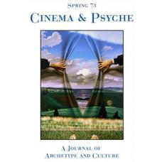 Spring 73 - 2005 -   Cinema & Psyche