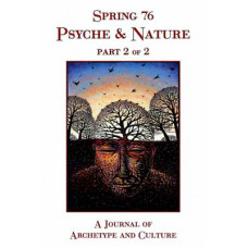 Spring 76 - 2006 -   Psyche & Nature Part 2 of 2