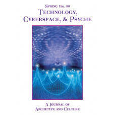 Spring 80 - 2008 - Technology, Cyberspace & Psyche