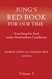 Jung's Red Book for our Time: Searching for Soul under Postmodern Conditions, Vol. 2