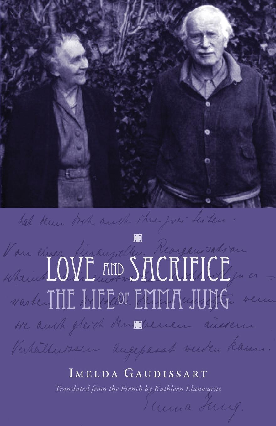 Love and Sacrifice - The Life of Emma Jung