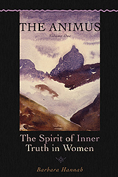 The Animus: The Spirit of Inner Truth in Women, Volume 1