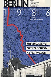Berlin 1986: The Archetype of Shadow in a Split World -   Edited by Mary Ann Mattoon (Hardcover)