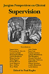 Jungian Perspectives on Clinical Supervision -   edited by Paul Kugler