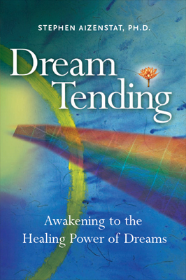 Dream Tending: Awakening to the Healing Power of Dreams (hardcover)