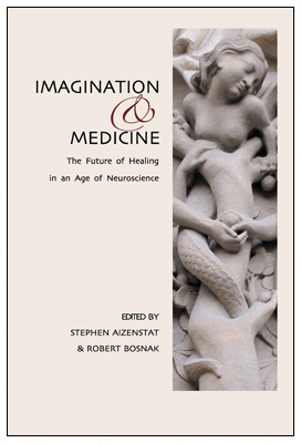 Imagination & Medicine: The Future of Healing in an Age of Neuroscience