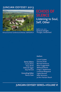 Echoes of Silence: Listening to Soul, Self, Other - Jungian Odyssey Series 2013, Vol. VI