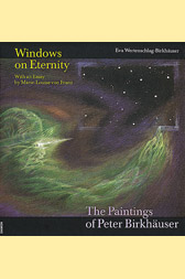 Windows on Eternity -   The Paintings of Peter Birkhäuser
